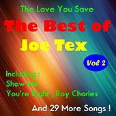 Play & Download The Love You Save, The Best of Joe Tex , Volume Two by Joe Tex   Napster
