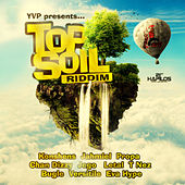 Play & Download Top Soil Riddim by Various Artists | Napster