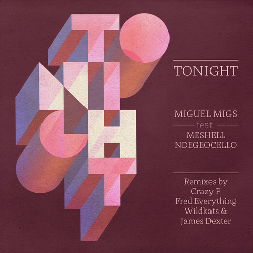 Play & Download Tonight by Miguel Migs | Napster