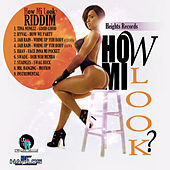 Play & Download How Mi Look Riddim by Various Artists | Napster