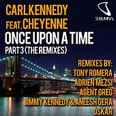 Once Upon a Time Part 3 (The Remixes) by Carl Kennedy