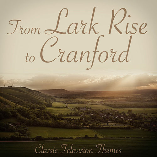 Play & Download Lark Rise to Cranford - Classic Television Themes by L'Orchestra Numerique | Napster