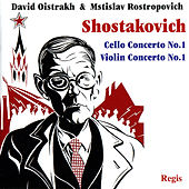 Play & Download Shostakovich: Cello Concerto No. 1 & Violin Concerto No. 1 by Various Artists | Napster