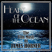 Play & Download Heart of the Ocean: The Film Music of James Horner by Various Artists | Napster