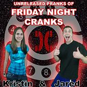Play & Download Unreleased Pranks of Friday Night Cranks 1 by Friday Night Cranks | Napster