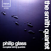 Philip Glass: Complete String Quartets by The Smith Quartet
