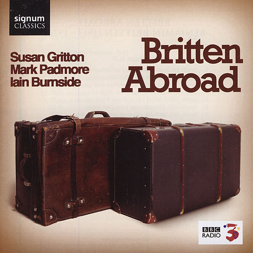 Play & Download Britten Abroad by Iain Burnside | Napster