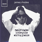 Play & Download Razor Blades, Little Pills, Big Pianos by James Rhodes | Napster