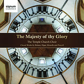 Play & Download The Majesty of thy Glory by Temple Church Choir | Napster