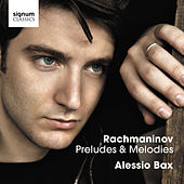 Play & Download Rachmaninov: Preludes & Melodies by Alessio Bax | Napster
