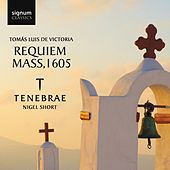 Play & Download Victoria: Requiem Mass, 1605 by Tenebrae | Napster