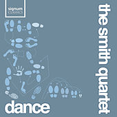 Play & Download Dance by The Smith Quartet | Napster