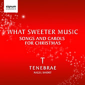 What Sweeter Music by Tenebrae