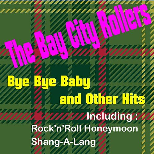Bye Bye Baby and More Hits by Bay City Rollers
