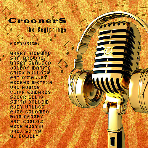 Play & Download Crooners - The Beginnings by Various Artists | Napster