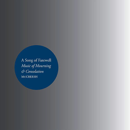 A Song of Farewell: Music of Mourning & Consolation by Gabrieli Consort