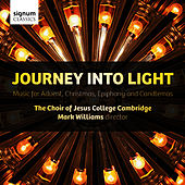 Journey Into Light: Music for Advent, Christmas, Epiphany and Candlemas von The Choir of Jesus College Cambridge