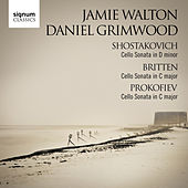Shostakovich, Britten and Prokofiev Cello Sonatas by Jamie Walton