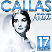 Play & Download Sus Mejores Arias. Callas. 17 Canciones by Various Artists | Napster