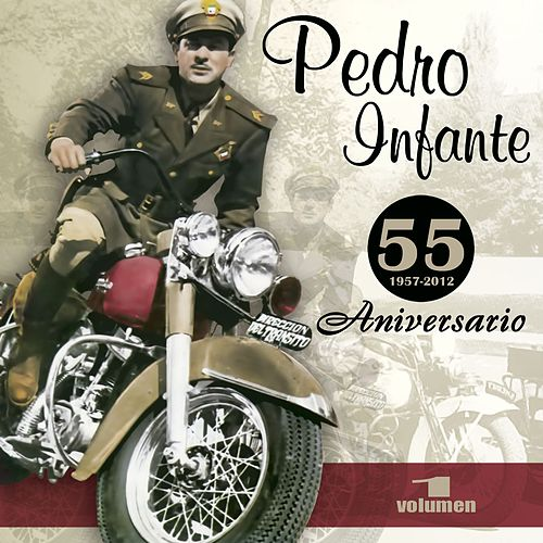 Play & Download 55 Aniversario (Vol. 1) by Pedro Infante | Napster