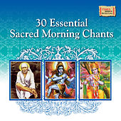 30 Essential Sacred Morning Chants by Various Artists
