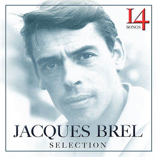 Play & Download Selection. Jacques Brel by Various Artists | Napster