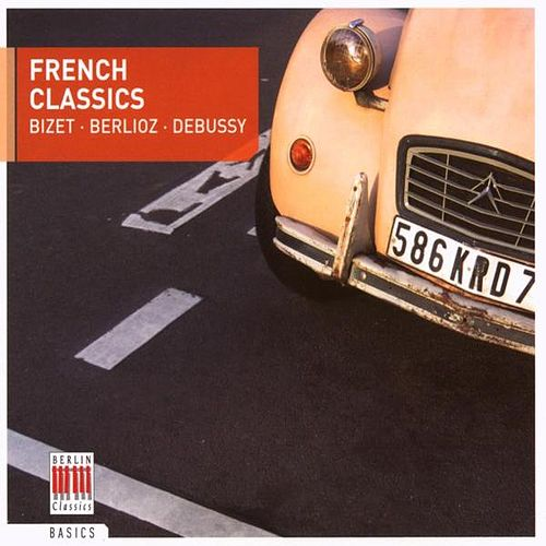 Bizet, Berlioz, Debussy: French Classics by Various Artists
