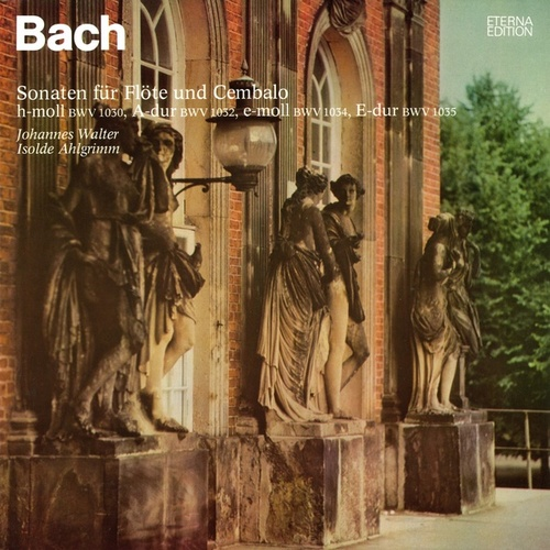 Play & Download Bach: Flute Sonatas, BWV 1030, 1032, 1034, 1035 by Isolde Ahlgrimm Johannes Walter | Napster