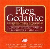 Play & Download Flieg Gedanke (Die berühmtesten Operchöre) by Various Artists | Napster