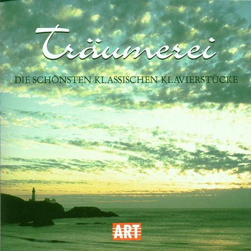 Play & Download Träumerei - Beautiful Classical Piano Pieces by Various Artists | Napster