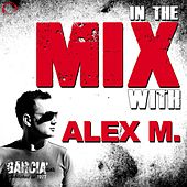 In the Mix With: Alex M. by Various Artists
