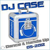 DJ Case Dance & Hands Up (05-2012) by Various Artists