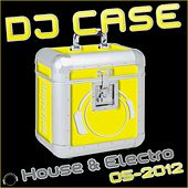 Play & Download DJ Case House & Electro (05-2012) by Various Artists | Napster