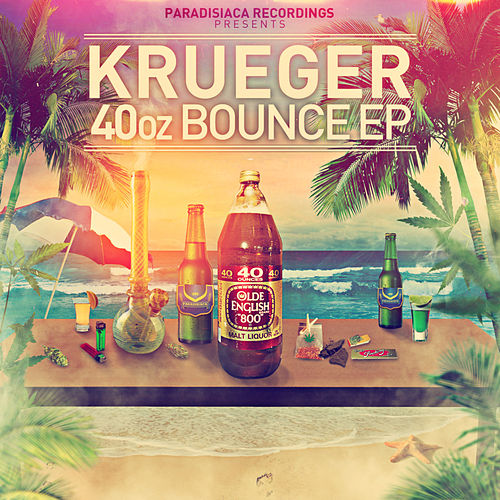 Play & Download 40oz Bounce EP by Krueger | Napster