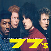 Play & Download This Is The Way Love Was by 77s | Napster