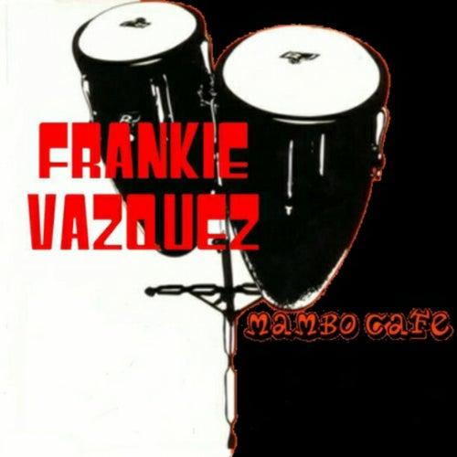 Mambo Cafe by Frankie Vazquez