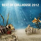 Play & Download Best of Chillhouse 2012 by Various Artists | Napster