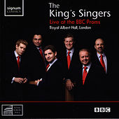 Play & Download The King's Singers Live at the BBC Proms by King's Singers | Napster
