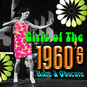 Play & Download Girls of the 1960s - Rare & Obscure by Various Artists | Napster