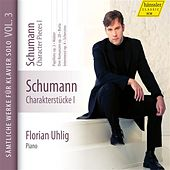 Play & Download Schumann: Sämtliche Werke für Klavier, Vol. 3 by Florian Uhlig | Napster