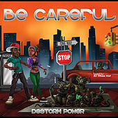 Be Careful by Destorm Power