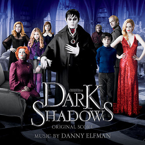 Play & Download Dark Shadows: Original Score by Danny Elfman | Napster