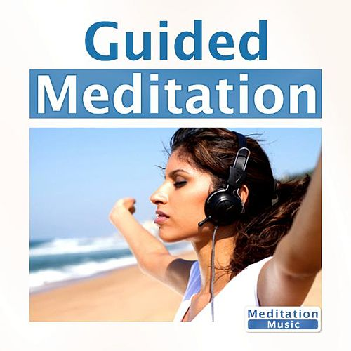 Play & Download Guided Meditation by Guided Meditation | Napster
