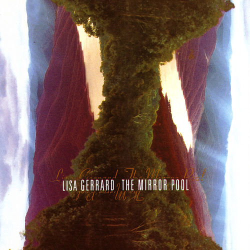 The Mirror Pool by Lisa Gerrard