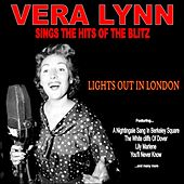 Lights Out in London: Vera Lynn Sings the Hits of the Blitz by Vera Lynn