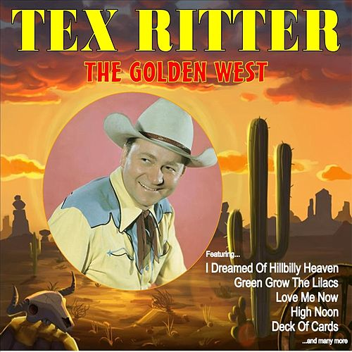 Play & Download The Golden West by Tex Ritter | Napster