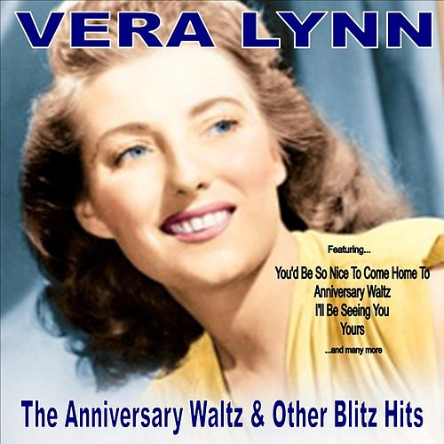 Play & Download The Anniversary Waltz and Other Blitz Hits by Vera Lynn | Napster