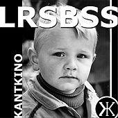 Play & Download Lrsbss by Kant Kino | Napster