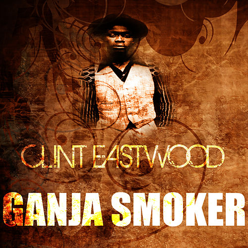 Ganja Smoker by Clint Eastwood