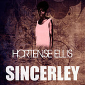 Sincerely by Hortense Ellis